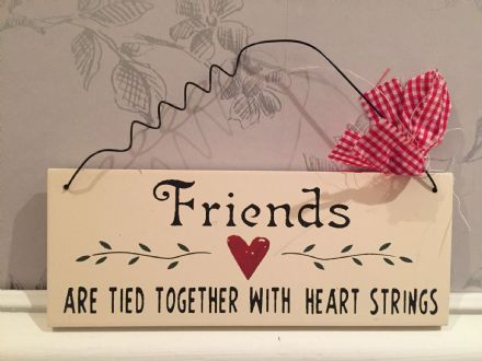 Friends Are Tied Together With Heart Strings  ~ Cream Wooden Hanging Sign